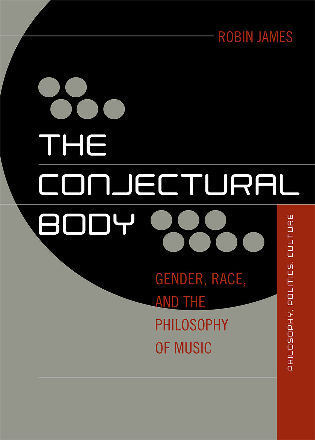 Cover image for the book The Conjectural Body: Gender, Race, and the Philosophy of Music