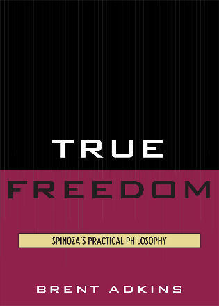 Cover image for the book True Freedom: Spinoza's Practical Philosophy