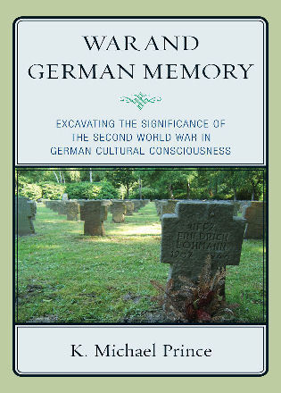 Cover image for the book War and German Memory: Excavating the Significance of the Second World War in German Cultural Consciousness
