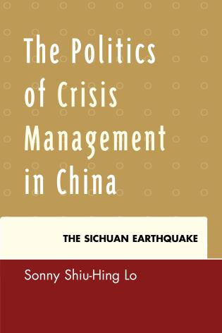 Cover image for the book The Politics of Crisis Management in China: The Sichuan Earthquake