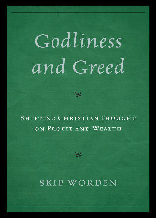 Cover image for the book Godliness and Greed: Shifting Christian Thought on Profit and Wealth