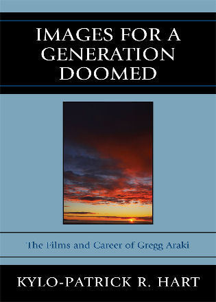 Cover image for the book Images for a Generation Doomed: The Films and Career of Gregg Araki