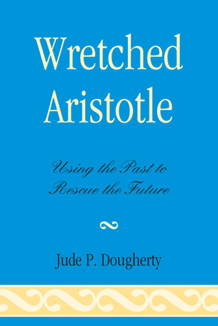 Cover image for the book Wretched Aristotle: Using the Past to Rescue the Future