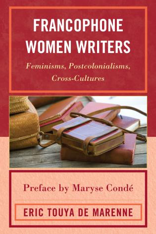 Cover image for the book Francophone Women Writers: Feminisms, Postcolonialisms, Cross-Cultures
