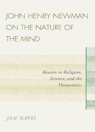 Cover image for the book John Henry Newman on the Nature of the Mind: Reason in Religion, Science, and the Humanities