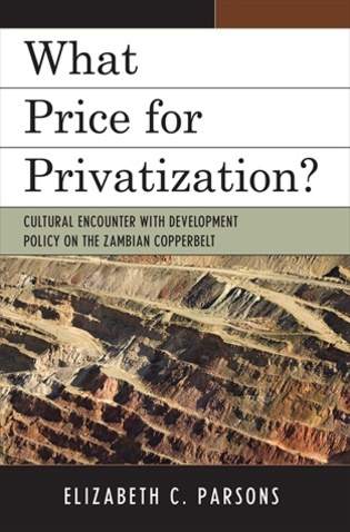 Cover image for the book What Price for Privatization?: Cultural Encounter with Development Policy on the Zambian Copperbelt