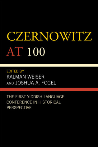 Cover image for the book Czernowitz at 100: The First Yiddish Language Conference in Historical Perspective