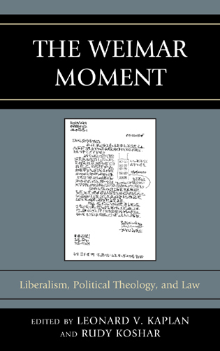 Cover image for the book The Weimar Moment: Liberalism, Political Theology, and Law