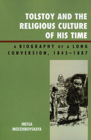 Cover image for the book Tolstoy and the Religious Culture of His Time: A Biography of a Long Conversion, 1845-1885