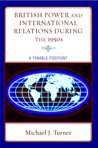 Cover image for the book British Power and International Relations during the 1950s: A Tenable Position?