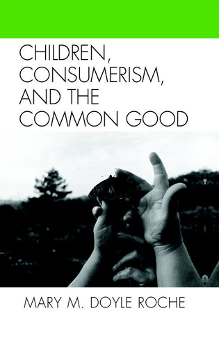 Cover image for the book Children, Consumerism, and the Common Good