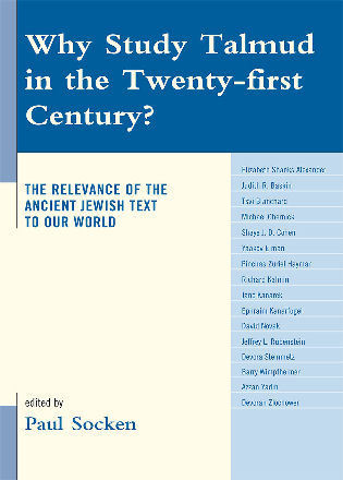 Cover image for the book Why Study Talmud in the Twenty-First Century?: The Relevance of the Ancient Jewish Text to Our World