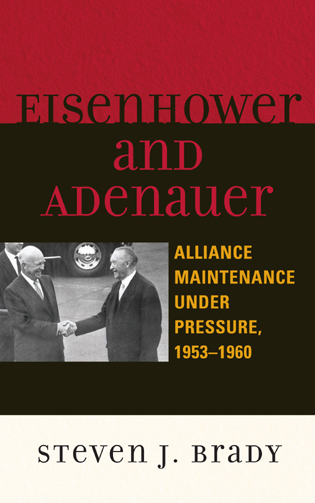Cover image for the book Eisenhower and Adenauer: Alliance Maintenance under Pressure, 1953–1960