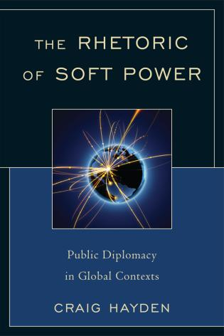 Cover image for the book The Rhetoric of Soft Power: Public Diplomacy in Global Contexts