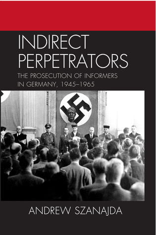 Cover image for the book Indirect Perpetrators: The Prosecution of Informers in Germany, 1945-1965
