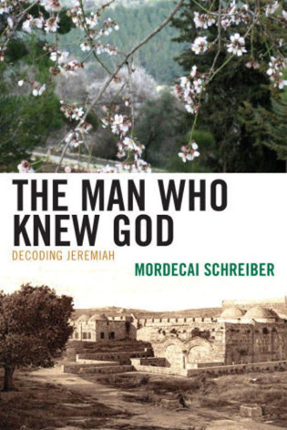 Cover image for the book The Man Who Knew God: Decoding Jeremiah