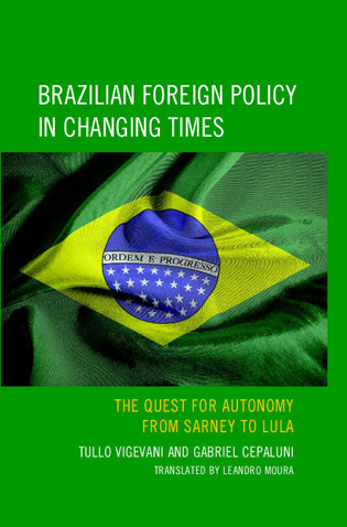 Cover image for the book Brazilian Foreign Policy in Changing Times: The Quest for Autonomy from Sarney to Lula