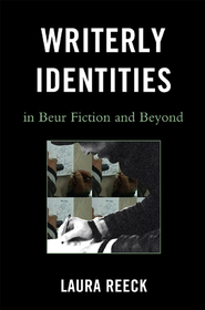 Cover image for the book Writerly Identities in Beur Fiction and Beyond