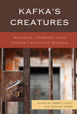 Cover image for the book Kafka's Creatures: Animals, Hybrids, and Other Fantastic Beings