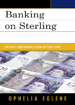 Cover image for the book Banking on Sterling: Britain's Independence from the Euro Zone
