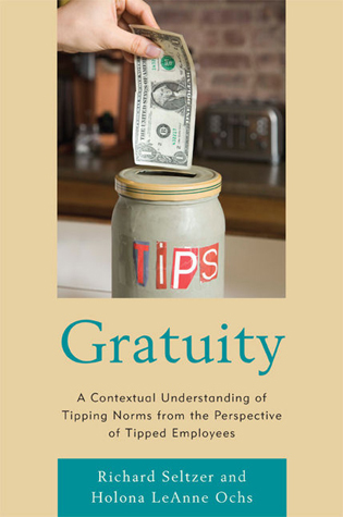 Cover image for the book Gratuity: A Contextual Understanding of Tipping Norms from the Perspective of Tipped Employees