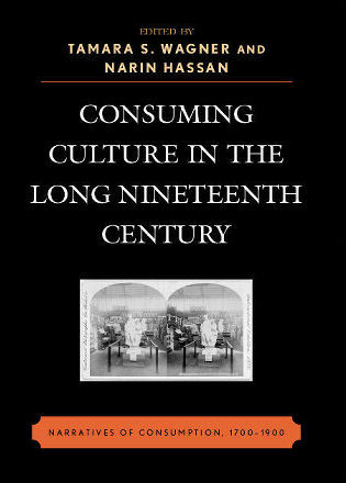 Cover image for the book Consuming Culture in the Long Nineteenth Century: Narratives of Consumption, 1700D1900