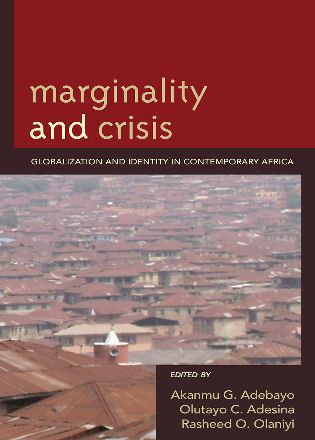 Cover image for the book Marginality and Crisis: Globalization and Identity in Contemporary Africa