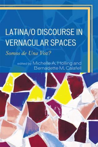 Cover image for the book Latina/o Discourse in Vernacular Spaces: Somos de Una Voz?