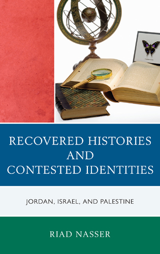 Cover image for the book Recovered Histories and Contested Identities: Jordan, Israel, and Palestine