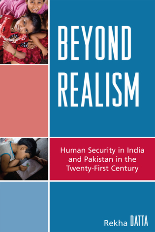Cover image for the book Beyond Realism: Human Security in India and Pakistan in the Twenty-First Century