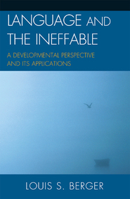 Cover image for the book Language and the Ineffable: A Developmental Perspective and Its Applications