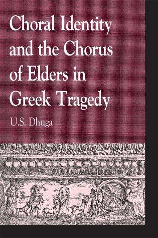Cover image for the book Choral Identity and the Chorus of Elders in Greek Tragedy