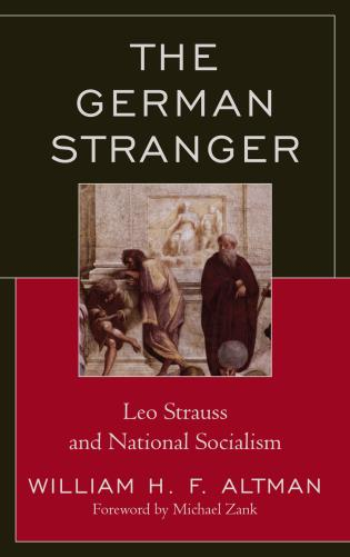 Cover image for the book The German Stranger: Leo Strauss and National Socialism