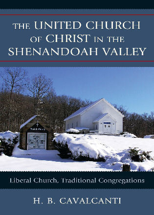 Cover image for the book The United Church of Christ in the Shenandoah Valley: Liberal Church, Traditional Congregations