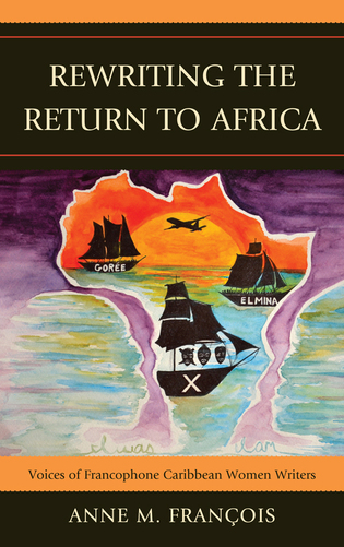 Cover image for the book Rewriting the Return to Africa: Voices of Francophone Caribbean Women Writers