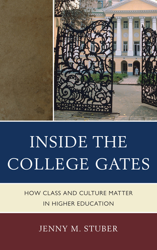 Cover image for the book Inside the College Gates: How Class and Culture Matter in Higher Education