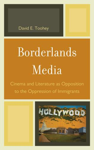 Cover image for the book Borderlands Media: Cinema and Literature as Opposition to the Oppression of Immigrants