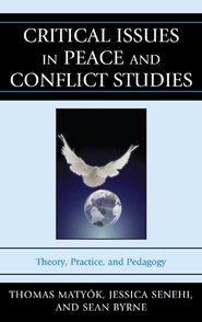 Cover image for the book Critical Issues in Peace and Conflict Studies: Theory, Practice, and Pedagogy