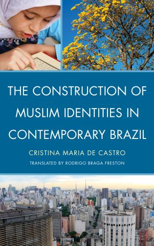 Cover image for the book The Construction of Muslim Identities in Contemporary Brazil