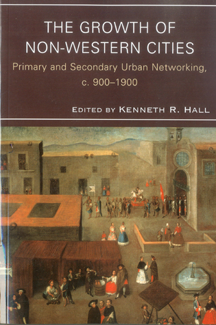 Cover image for the book The Growth of Non-Western Cities: Primary and Secondary Urban Networking, c. 900–1900
