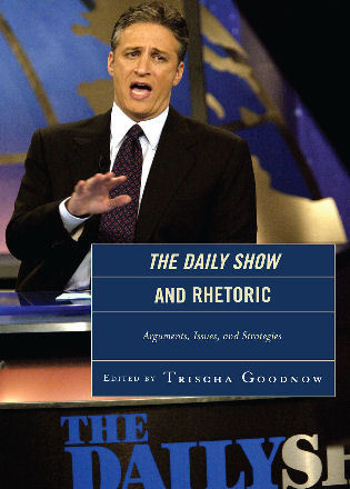 Cover image for the book The Daily Show and Rhetoric: Arguments, Issues, and Strategies