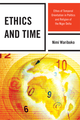 Cover image for the book Ethics and Time: Ethos of Temporal Orientation in Politics and Religion of the Niger Delta