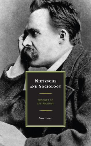Cover image for the book Nietzsche and Sociology: Prophet of Affirmation