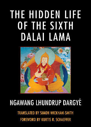 Cover image for the book The Hidden Life of the Sixth Dalai Lama