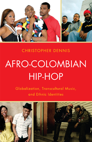 Cover image for the book Afro-Colombian Hip-Hop: Globalization, Transcultural Music, and Ethnic Identities