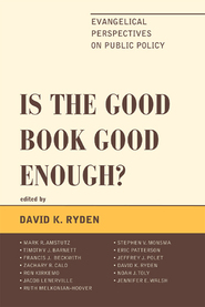 Cover image for the book Is the Good Book Good Enough?: Evangelical Perspectives on Public Policy