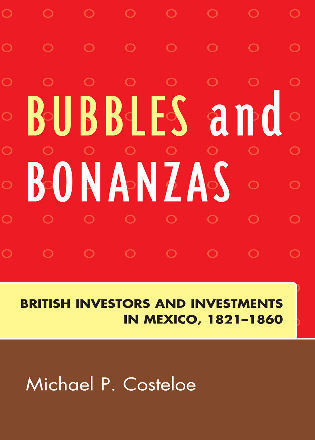 Cover image for the book Bubbles and Bonanzas: British Investors and Investments in Mexico, 1824–1860