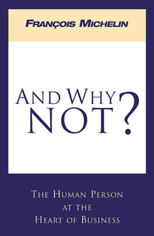 Cover image for the book And Why Not?: The Human Person and the Heart of Business
