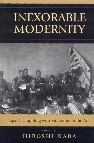 Cover image for the book Inexorable Modernity: Japan's Grappling with Modernity in the Arts