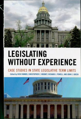 Cover image for the book Legislating Without Experience: Case Studies in State Legislative Term Limits